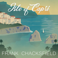 Frank Chacksfield - Isle of Capri