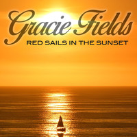 Gracie Fields - Red Sails in the Sunset