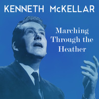 Kenneth McKellar - Marching Through the Heather
