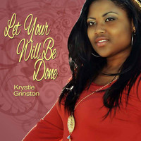 Krystle Grinston - Let Your Will Be Done