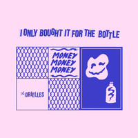 The Orielles - I Only Bought It for the Bottle