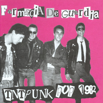 Farmacia de Guardia - Tnt Punk Pop 1982