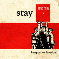 Stay - Passport to Freedom