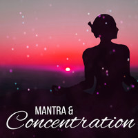 Nature Sounds - Mantra & Concentration – Zen Music, Pure Relaxation, Meditation Music, Sounds of Yoga, Nature Sounds, Inner Spirit, Flute Music, Yoga Meditation