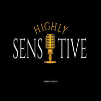 Chris Novi - Highly Sensitive