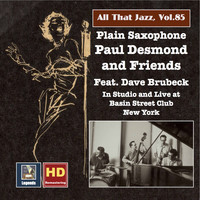 Paul Desmond - All That Jazz, Vol. 85: Plain Saxophone – Paul Desmond & Friends, Feat. Dave Brubeck (Remastered 2017)