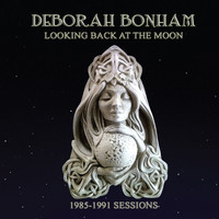 Deborah Bonham - Looking Back At the Moon 1985-91 Sessions