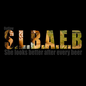 Outlaw - She Looks Better After Every Beer