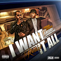 Cassidy - I Want It All (Remix) [feat. Cassidy & Brandon Pierre]