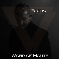 Focus - Word of Mouth