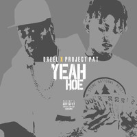 Project Pat - Yeah Hoe (feat. Project Pat & Keef Fre$H)