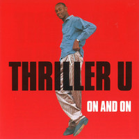 Thriller U - On and On