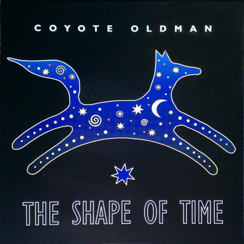 Coyote Oldman - The Shape of Time