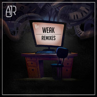AJR - Weak Remixes - EP