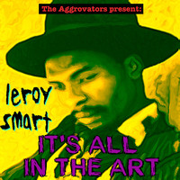 Leroy Smart - It's All in the Art