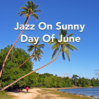 Various Artists - Jazz On Sunny Day Of June