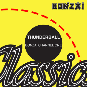 Thunderball - Bonzai Channel One