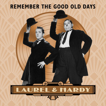 Laurel & Hardy - Remember the Good Old Days