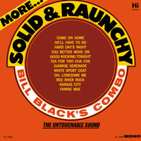 Bill Black's Combo - More Solid and Raunchy