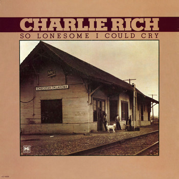Charlie Rich - So Lonesome I Could Cry