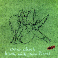 Diane Cluck - Black With Green Leaves