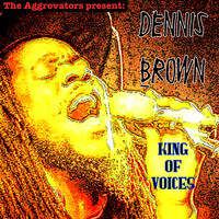 Dennis Brown - King of Voices