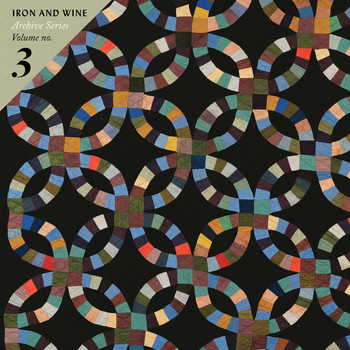 Iron & Wine - Archive Series Volume No. 3