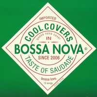 Various Artists - Cool Covers in Bossa Nova: Taste of Saudade