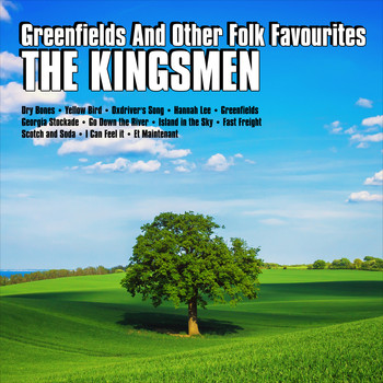 The Kingsmen - Greenfields And Other Folk Favourites