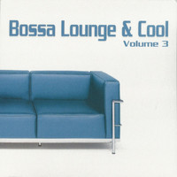 Various Artists - Bossa Lounge & Cool, Vol. 3