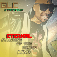 GLC - Eternal Sunshine of the Pimpin' mind