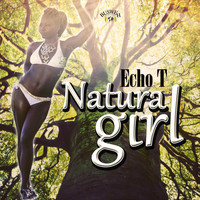 Echo T - Natural Girl