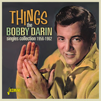 Bobby Darin - Things: The Bobby Darin Singles Collection (1956 - 1962)