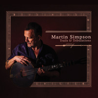 Martin Simpson - Trails & Tribulations