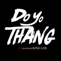 King Los - Do Yo Thang (feat. King Los)
