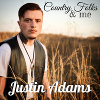 Justin Adams - Country Folks and Me