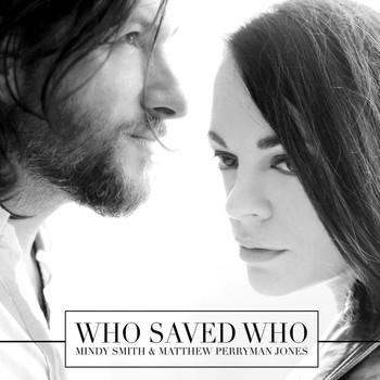 Mindy Smith - Who Saved Who