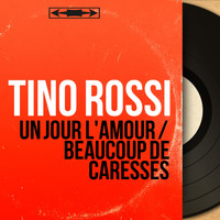 Tino Rossi - Un jour l'amour / Beaucoup de caresses (Mono Version)