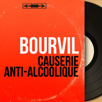 Bourvil - Causerie anti-alcoolique (Mono Version)