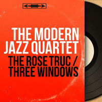 The Modern Jazz Quartet - The Rose Truc / Three Windows (Original Motion Picture Soundtrack, Mono Version)