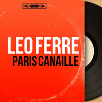 Léo Ferré - Paris canaille (Mono Version)