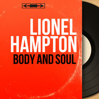 Lionel Hampton - Body and Soul (Remastered, Mono Version)