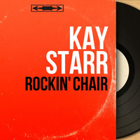 Kay Starr - Rockin' Chair (Mono Version)