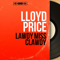 Lloyd Price - Lawdy Miss Clawdy (Mono Version)