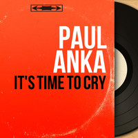 Paul Anka - It's Time to Cry (Mono Version)