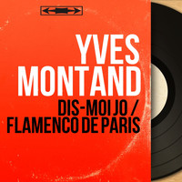 Yves Montand - Dis-moi Jo / Flamenco de Paris (Mono Version)