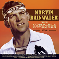 Marvin Rainwater - The Complete Releases 1955-62