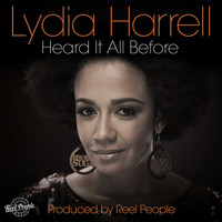 Lydia Harrell - Heard It All Before (Reel People Mixes)