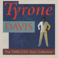 Tyrone Davis - The Timeless Soul Collection
