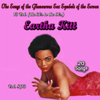 Eartha Kitt - The Songs of the Glamourous Sex Symbols of the Screen in 13 Volumes - Vol. 8: Eartha Kitt